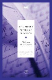 One of my all time favorites!!  The Merry Wives of Windsor by William Shakespeare