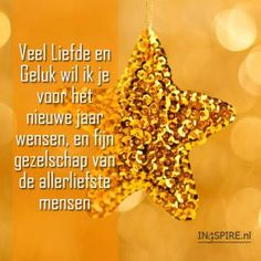 Wensspreuk: veel Liefde en Geluk wil ik je voor het nieuwe jaar wensen… Christmas Wishes, Christmas And New Year, Christmas Cards, Happy New Year Message, New Year Wishes, Sweet Words, New Beginnings, Holidays And Events, Make You Smile