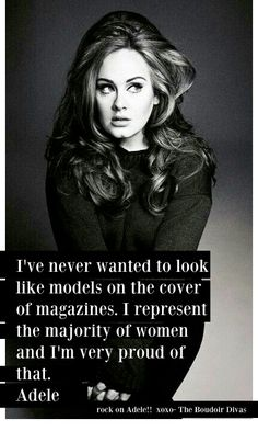 A quote from Adele about feeling good in your own skin, beauty, curves, being a plus size woman, and confidence.