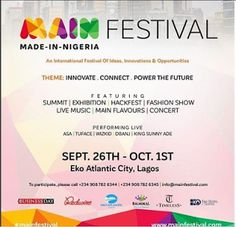 Made-in-Nigeria (Main) Festival starts in Lagos next week   Whatsapp / Call 2349034421467 or 2348063807769 For Lovablevibes Music Promotion   The much talked about Made-in-Nigeria Festival will hold at the Eko Atlantic City Victoria Island Lagos from Monday September 26 to Saturday October 1 2016. The theme for the event is 'Innovate Connect Power the Future'. The week-long event has been broken down into the following segments: The Main Expo MaIN Idea MaIN Agenda MaIN Summit and Supremacy…