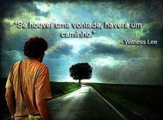 """motivação """"se houver uma vontade havera um caminho"""""""