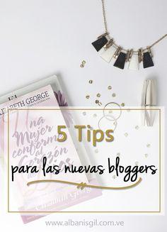 5 Tips Para Las Nuevas Bloggers - Blog De Albanis Gil
