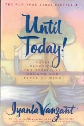 Iyanla Vanzant's book Until Today!/This book has touched my heart and soul in so many ways