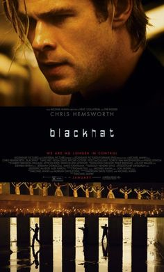 Blackhat. Directed by Michael Mann.  With Chris Hemsworth, Viola Davis, Wei Tang, William Mapother. A man is released from prison to help American and Chinese authorities pursue a mysterious cyber criminal. The dangerous search leads them from Chicago to Hong Kong.