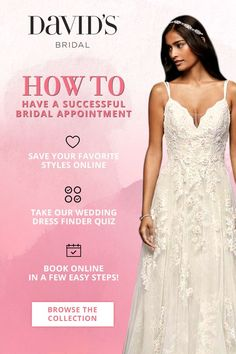 Looking for the perfect wedding dress? Book an appointment at David's Bridal and bring your dream to life. From the trusted expertise of our bridal stylists, to the endless options of David's Bridal's extensive dress collection, we've got you covered. Get started online—take our Wedding Dress Finder quiz to get a taste for what you want. Then, book your appointment. We'll take it from there!