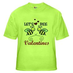Lets Bee Valentines  Holiday Green T-Shirt by CafePress - nice #Valentine'sDaysGifts# ideas