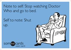 Note to self: sleep is not needed when there is Doctor Who