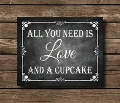 All you need is Love and a Cupcake Chalkboard Wedding Sign  - DIY Download and Print - Printable File
