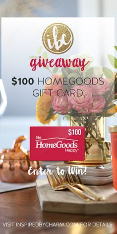 ENTER TO WIN a $100 Gift Card to @HomeGoods from @inspiredbycharm…