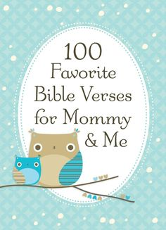 100 Favorite Bible Verses for Mommy and Me by Thomas Nelson - issuu