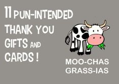 11 Pun Thank You Gifts and Thank You Cards. A pun thank you gift or a punny thank you card can be both heartfelt and funny. These are great for a teacher, friend, family member, or a thank you for volunteering. Most of these puns can also be printed on cards, mugs, stationary, and various everyday supplies. There's an a-pun-dance of options!