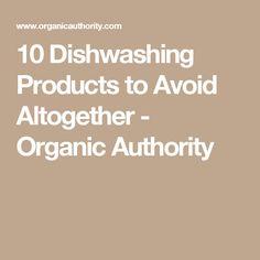 10 Dishwashing Products to Avoid Altogether - Organic Authority