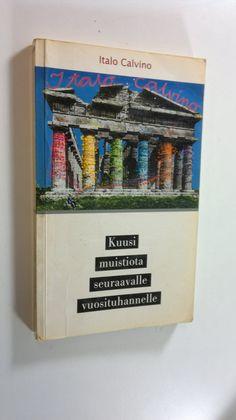 Italo Calvino : Kuusi muistiota seuraavalle vuosituhannelle