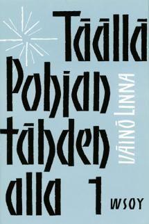 Täällä Pohjantähden alla | Kirjasampo.fi - kirjallisuuden kotisivu
