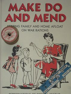 'Make Do and Mend' ~ Vintage WWII leaflet on keeping the family afloat on war rations, ca. i have this book! Vintage Advertisements, Vintage Ads, Vintage Images, Vintage Sewing, Vintage Posters, Vintage Witch, Vintage Books, Sewing Hacks, Sewing Crafts