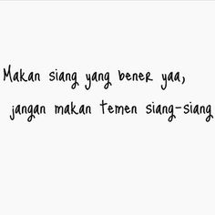 hooh Quotes Sahabat, Fake Quotes, Quotes Lucu, Nature Quotes, People Quotes, Mood Quotes, Happy Quotes, Funny Quotes, Library Quotes
