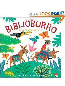 Biblioburro: A True Story from Colombia: Jeanette Winter: 9781416997788: Amazon.com: Books