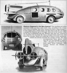 Whatever happened to the Mars Express? This startling and rather attractive bullet car was a real rocket ship according to its creator, Peter Vacca of Buffalo, New York. Powered by a V-8 auto engine and a rocket motor, the idea was to use the auto engine to propel the Express up to 115 mph, then cut in the booster rocket for its run to maximum top end. Whether or not this was ever achieved is not reported. This aluminum-bodied one-off was built for a cost of $16,000 in 1939.