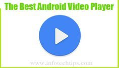 The Best Android Video Player for android phones and tablets. This one of the most popular Android player ever in my life I have seen.