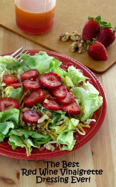 The Best Wine Vinaigrette Dressing Ever! If I could only have one salad every day, it would be this one! #healthyrecipes #strawberries