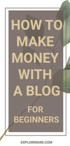 Make Money Blogging: How to make money with a blog is a guide for beginners bloggers to understand how bloggers make money with their blog and how they can too! #blogging #money #blog