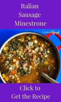 This colorful, veggie-heavy Italian Sausage Minestrone is packed with vitamins, fiber, gut-nourishing collagen, and protein. Thyroid Diet, Thyroid Health, Thyroid Symptoms, Paleo Recipes, Crockpot Recipes, Paleo Stew, Paleo Autoimmune Protocol, Sweet Italian Sausage, Soups And Stews