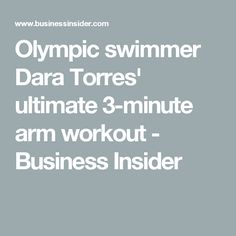 Olympic swimmer Dara Torres' ultimate 3-minute arm workout - Business Insider