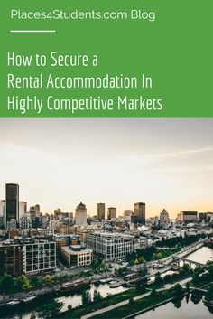 How to Secure a Rental Accommodation in Highly Competitive Rental Markets [BLOG] #studenthousing