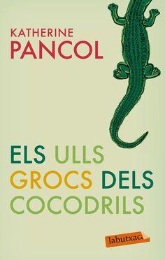 2. Els ulls grocs dels cocodrils. Katherine Pancol
