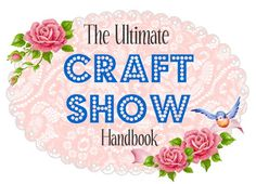 The Ultimate Craft Show Handbook.