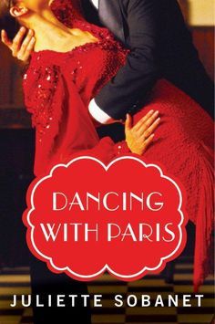 Dancing with Paris | The Official Website of Author Juliette Sobanet