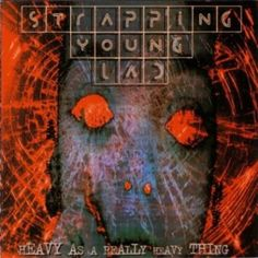 Strapping Young Lad - Heavy as a Really Heavy Thing April 1995 Front 242, Skinny Puppy, Young Lad, April 4th, Musicians, Catalog, Industrial, Brochures, Industrial Music