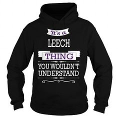 Cool LEECH LEECHBIRTHDAY LEECHYEAR LEECHHOODIE LEECHNAME LEECHHOODIES  TSHIRT FOR YOU Shirts & Tees