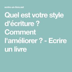 Quel est votre style d'écriture ? Comment l'améliorer ? - Ecrire un livre Writing Advice, Smash Book, Bujo, Wattpad, Books To Read, Writer, Journal, Education, Learning