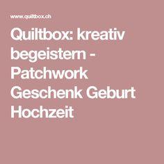 Quiltbox: kreativ begeistern - Patchwork Geschenk Geburt Hochzeit Box, Scrappy Quilts, Creative, Snare Drum