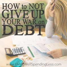 How to Not Give Up Your War on Debt!