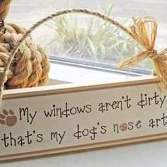 Handmade Wooden Sign for Dog Lovers-Dirty Windows!!!!