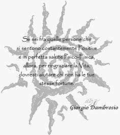 Giorgio Dambrosio: Aiuta chi non è fortunato come te.