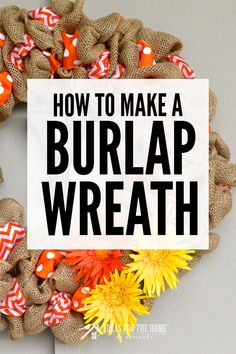 Learn how to make a DIY burlap wreath by weaving ribbons with rustic burlap in this easy step-by-step tutorial. You'll have a pretty wreath in just a few hours! You could have a custom wreath for the front door for fall, Christmas, or every holiday. Easy Burlap Wreath, Sunflower Burlap Wreaths, Burlap Wreath Tutorial, Mesh Ribbon Wreaths, Easy Fall Wreaths, Christmas Mesh Wreaths, Diy Fall Wreath, Burlap Crafts, Wreath Crafts