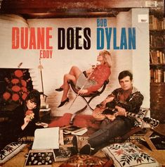 Duane Eddy - Duane Eddy Does Bob Dylan at Discogs Santo & Johnny, Duane Eddy, The Ventures, Vintage Rock, Album Releases, Body Love, Played Yourself, Bob Dylan, Love Songs