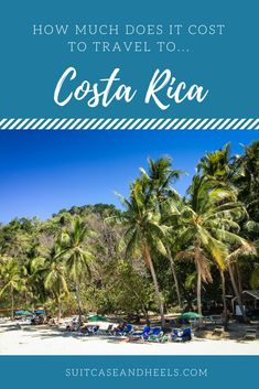 How Much Does It Cost to Travel To Costa Rica via @suitcaseheels
