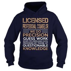 LICENSED PROFESSIONAL COUNSELOR We Do Precision Guess Work Knowledge T-Shirts…