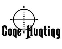 Hunting and Fishing Vinyl Decal - Deer Hunter Sticker - Gone Hunting