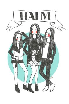 Anyone else in love with Haim? No? Okay...