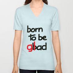 Born to be glad V-neck T-shirt by Escrevendo e Semeando - $24.00