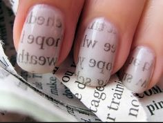 Newspaper nails.                             Gonna try this next. What u do is u put a base coat on usually a white or a grey or a cream colour. Then u put methylated spirits or water . Then u put the newspaper over and it goes onto ur nails. Sooooo simple