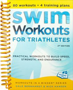 Swim Workouts for Triathletes: Practical Workouts to Build Speed, Strength, and Endurance (Workouts in a Binder), a book by Gale Bernhardt, Nick Hansen Swim Training, Triathlon Training, Training Plan, Sprint Triathlon, Swim Workouts For Triathletes, Fun Workouts, Swimming Workouts, Water Workouts, Pool Exercises