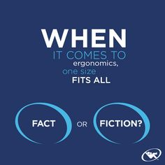 Fact or Fiction: One size fits all when it comes to ergonomic furniture. Workplace Wellness, One Size Fits All, Fiction, Things To Come, Facts, Fitness, Furniture, Home Furnishings, Fiction Writing