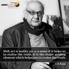 Art helps one realize the difference between right and wrong! What do you have to say?  #Art #Quote #SHRaza #ArtistQuote #IndianArt #Legendary #PaintedRhythm