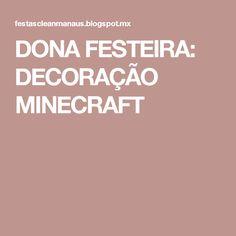 DONA FESTEIRA: DECORAÇÃO MINECRAFT